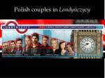 polish couples in londy czycy