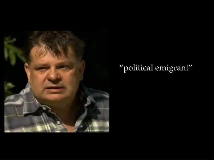 """political emigrant"""