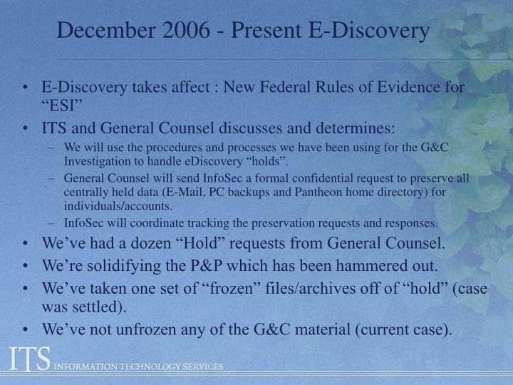 December 2006 - Present E-Discovery
