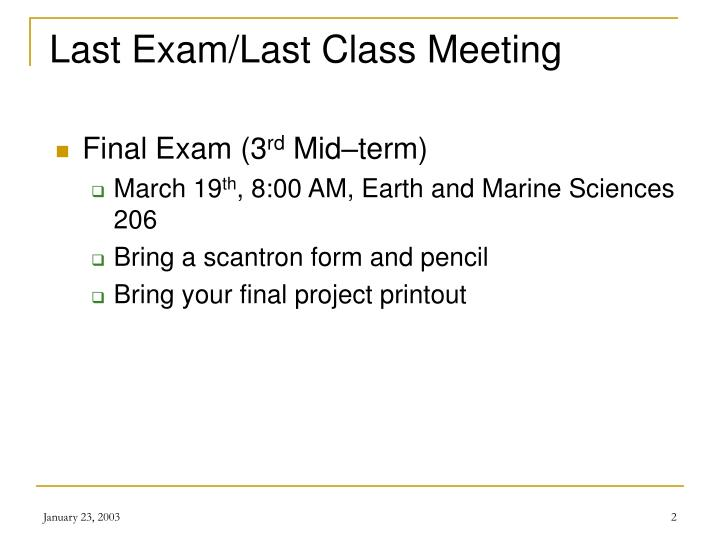 Last exam last class meeting