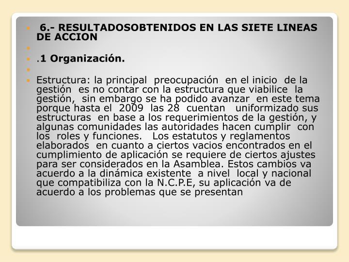 6.- RESULTADOSOBTENIDOS EN LAS SIETE LINEAS  DE ACCION