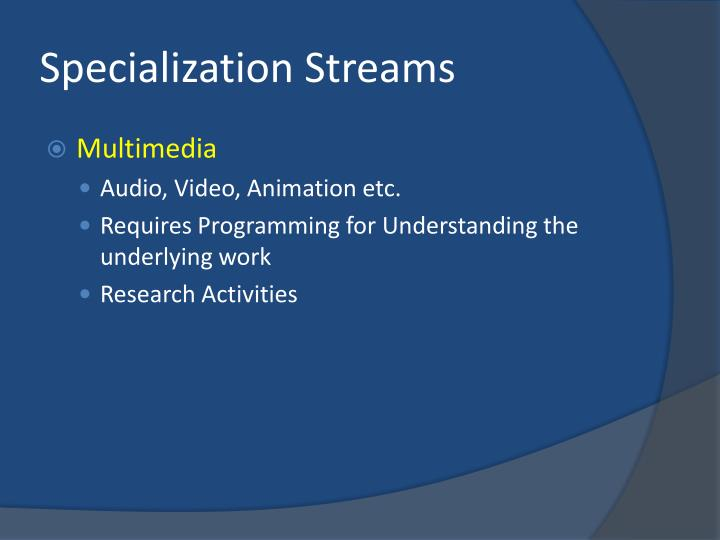 Specialization Streams