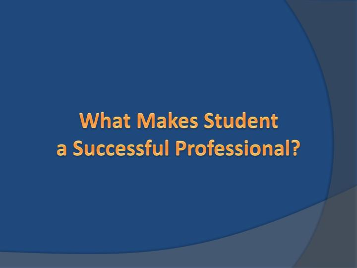 What makes student a successful professional