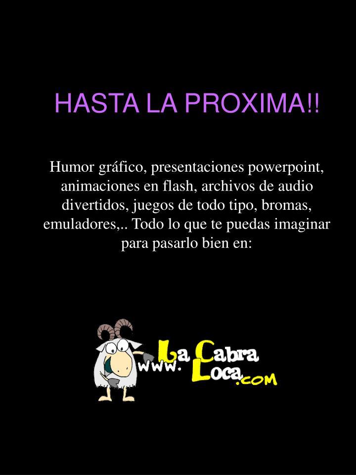 HASTA LA PROXIMA!!
