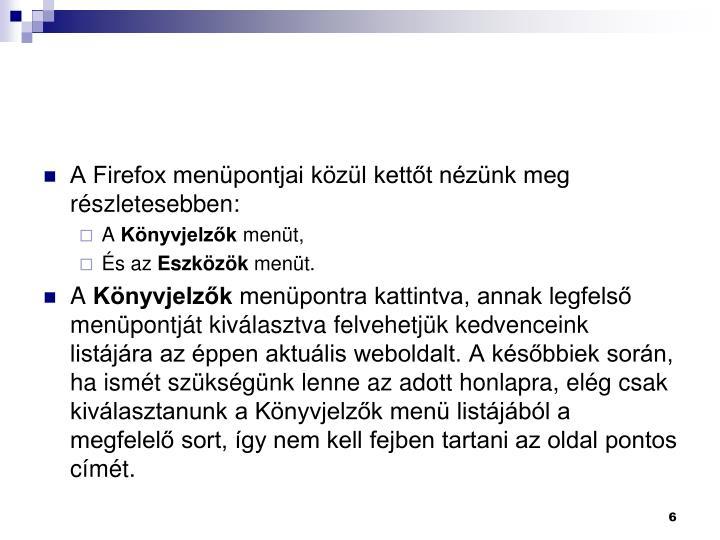 A Firefox menpontjai kzl kettt nznk meg rszletesebben: