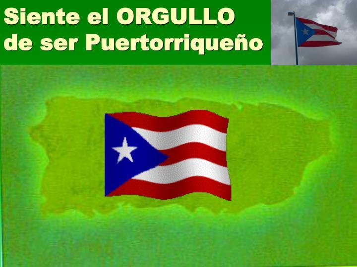 Siente el ORGULLO de ser Puertorrique