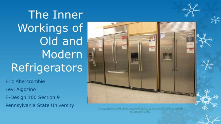 The inner workings of o ld and m odern r efrigerators