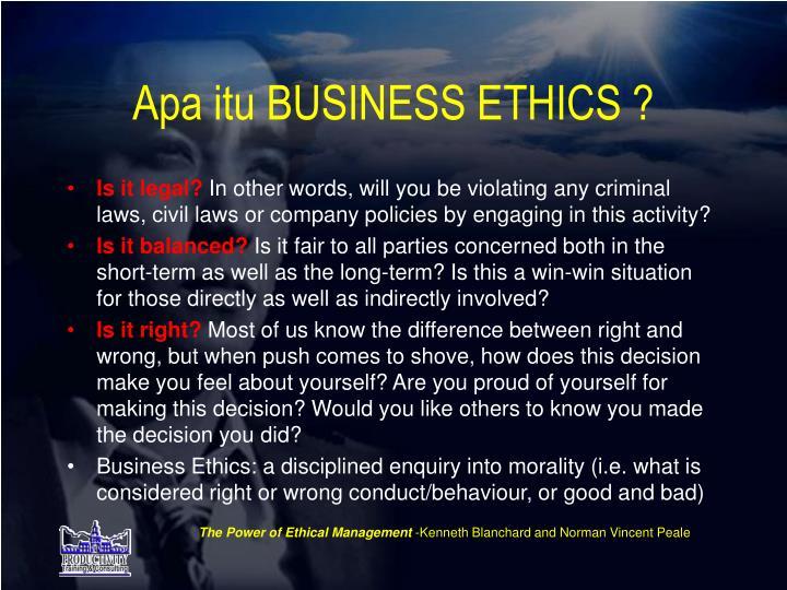 Apa itu BUSINESS ETHICS ?