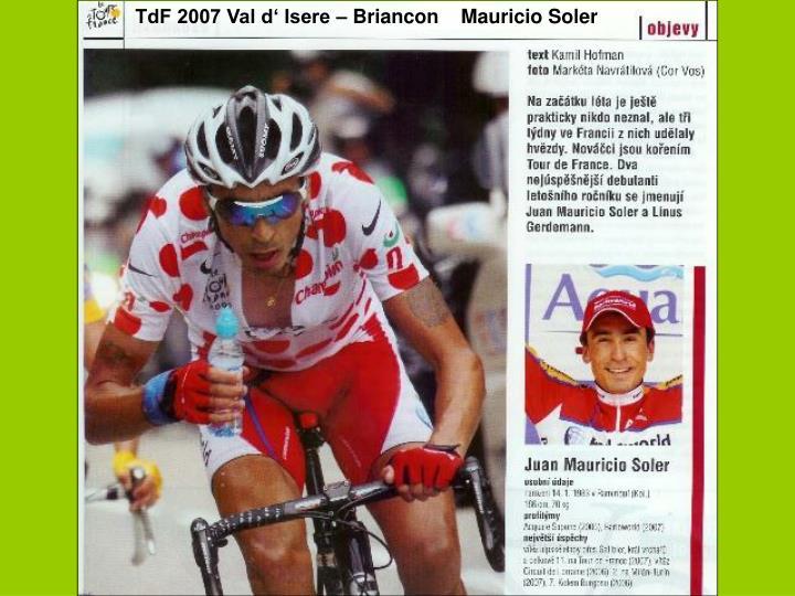 TdF 2007 Val d' Isere – Briancon    Mauricio Soler