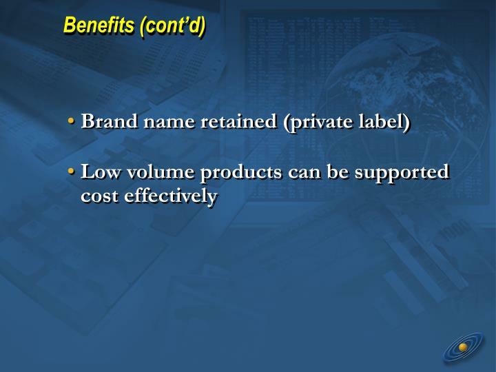 Benefits (cont'd)