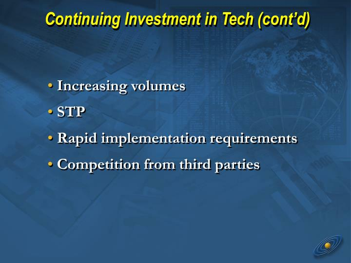Continuing Investment in Tech (cont'd)