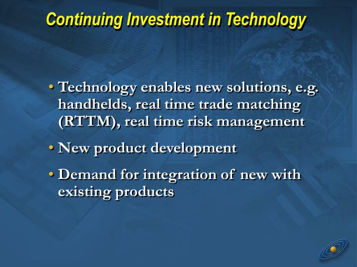 Continuing Investment in Technology