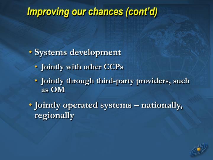Improving our chances (cont'd)