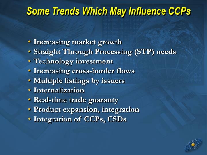 Some trends which may influence ccps