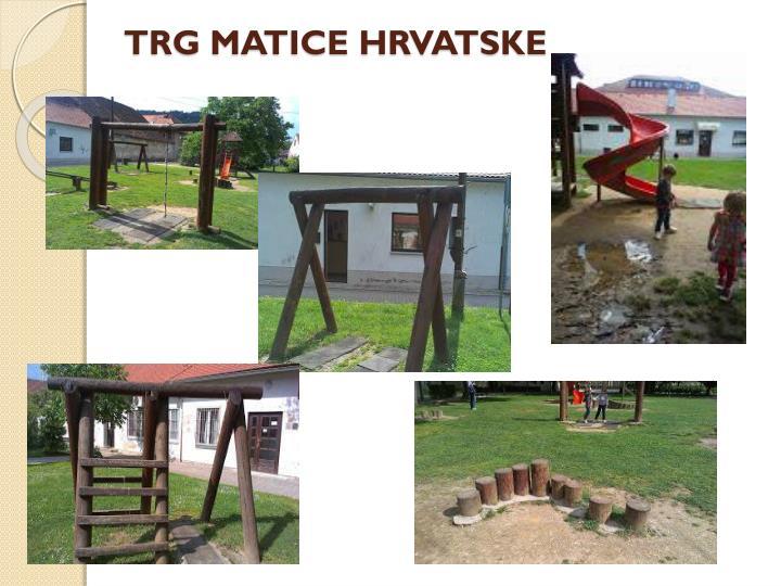 TRG MATICE HRVATSKE