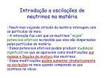 introdu o a oscila es de neutrinos na mat ria