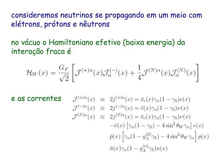 no vácuo o Hamiltoniano efetivo (baixa energia) da interação fraca