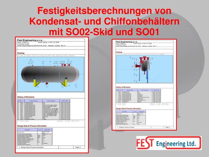 Festigkeitsberechnungen von Kondensat- und Chiffonbehältern mitSO02-Skid und SO01