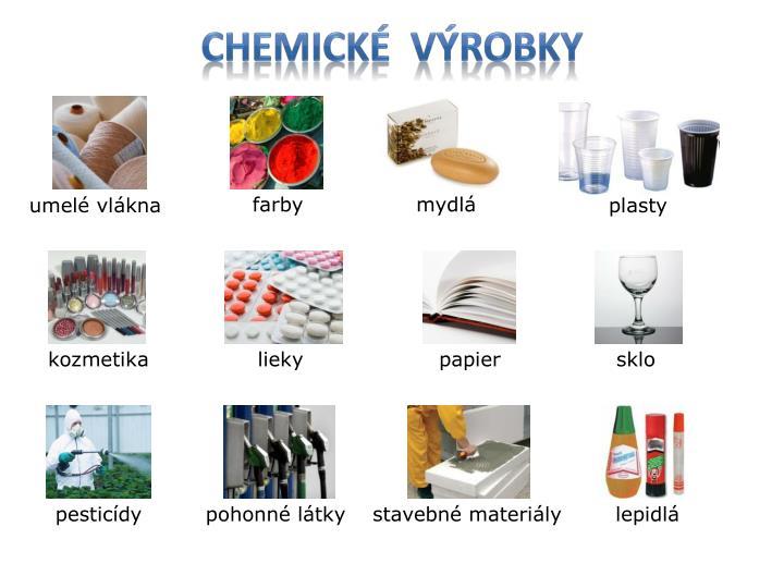 CHEMICKÉ  VÝROBKY