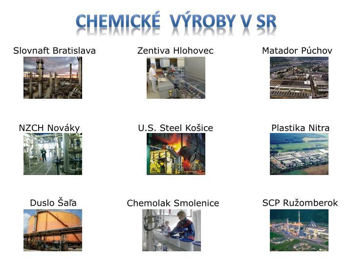 CHEMICKÉ  VÝROBY V SR