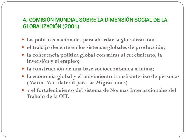 4. COMISIÓN MUNDIAL SOBRE LA DIMENSIÓN SOCIAL DE LA GLOBALIZACIÓN (2001)