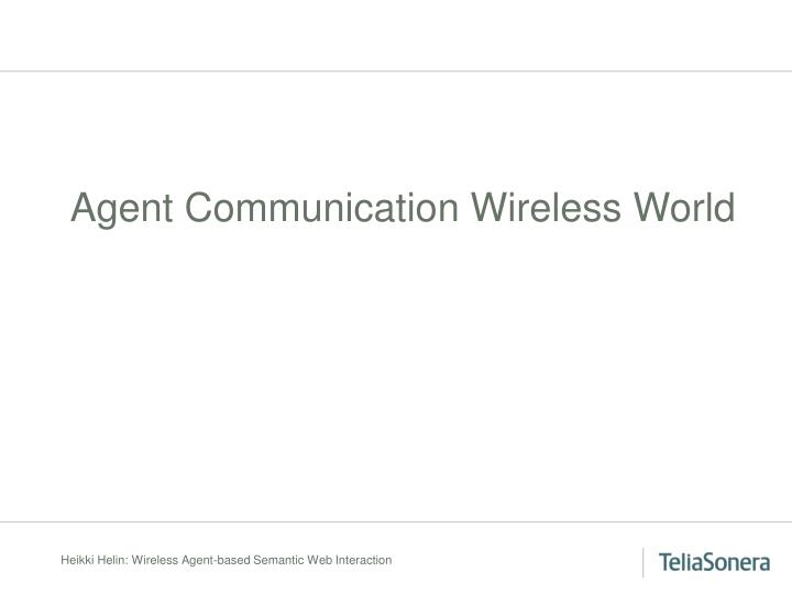 Agent Communication Wireless World