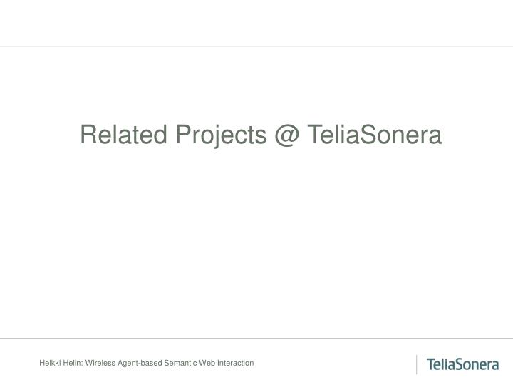 Related Projects @ TeliaSonera