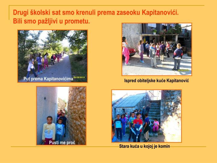 Drugi školski sat smo krenuli prema zaseoku Kapitanovići.