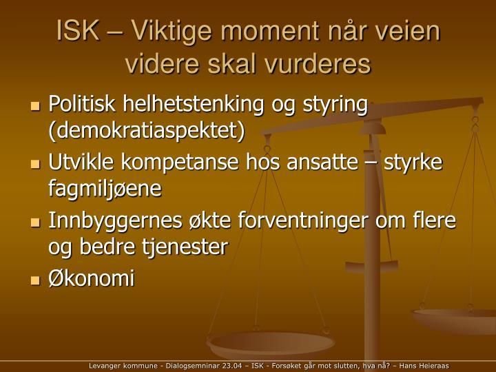 ISK – Viktige moment når veien videre skal vurderes