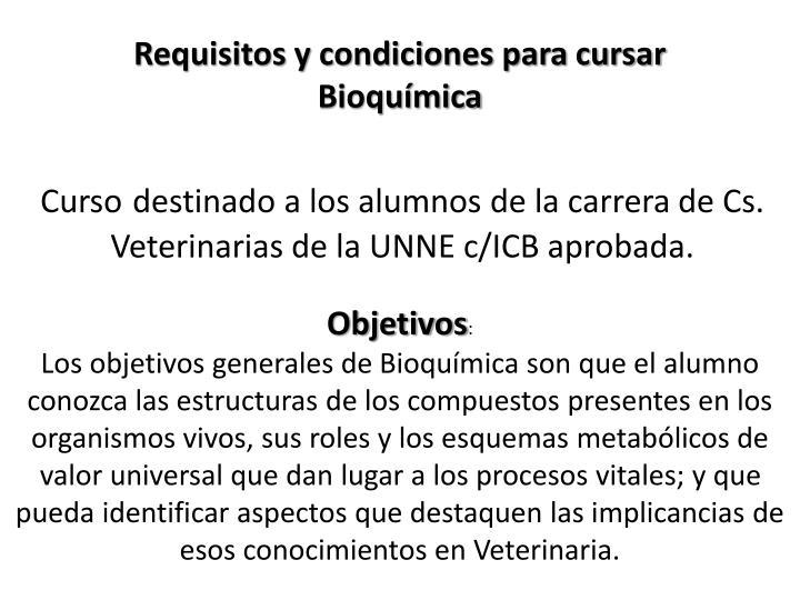 Requisitos y condiciones para cursar Bioquímica
