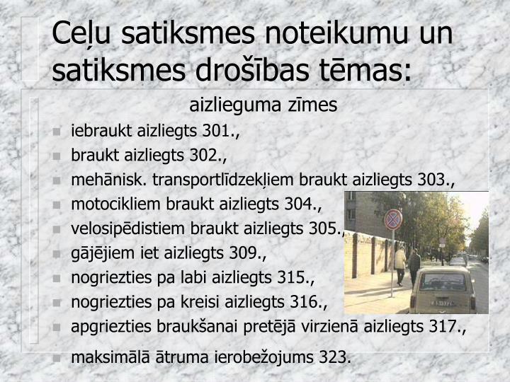Ceļu satiksmes noteikumu un satiksmes drošības tēmas: