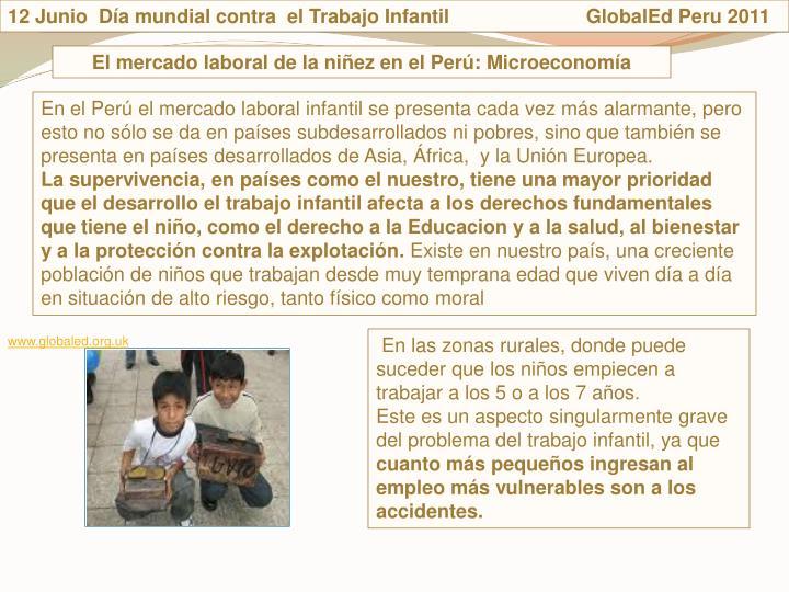 12 Junio  Da mundial contra  el Trabajo Infantil                         GlobalEd Peru 2011