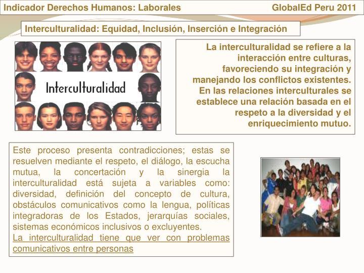 Indicador Derechos Humanos: Laborales                                    GlobalEd Peru 2011
