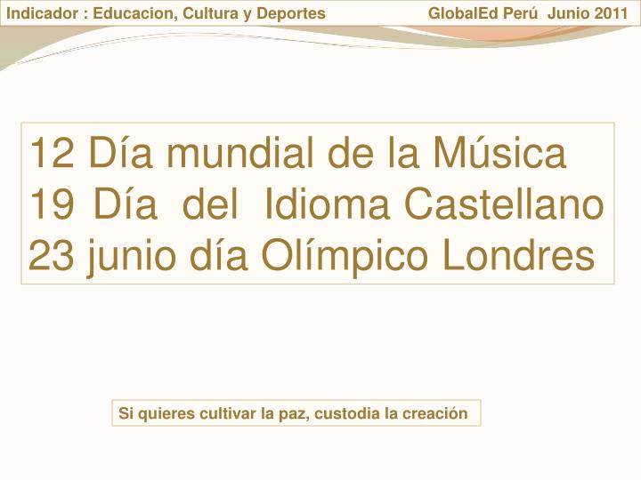 Indicador : Educacion, Cultura y Deportes                       GlobalEd Per  Junio 2011