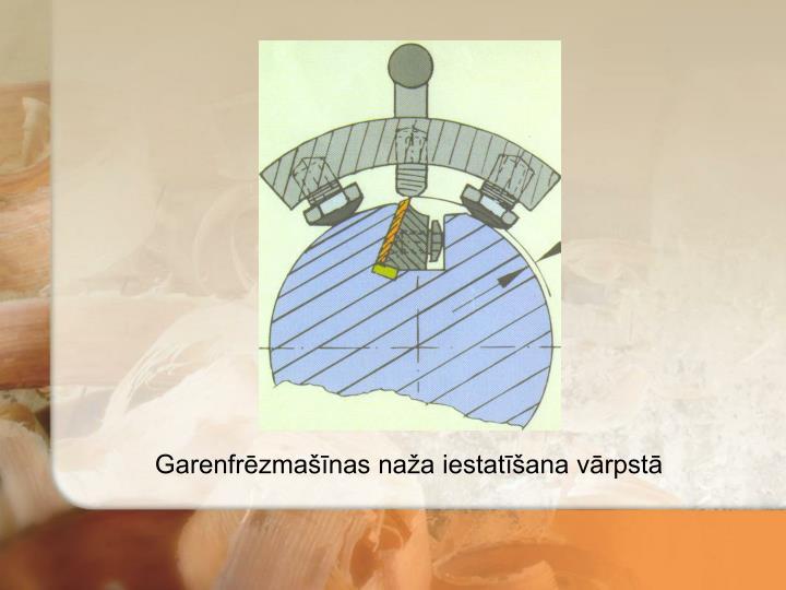 Garenfrēzmašīnas naža iestatīšana vārpstā
