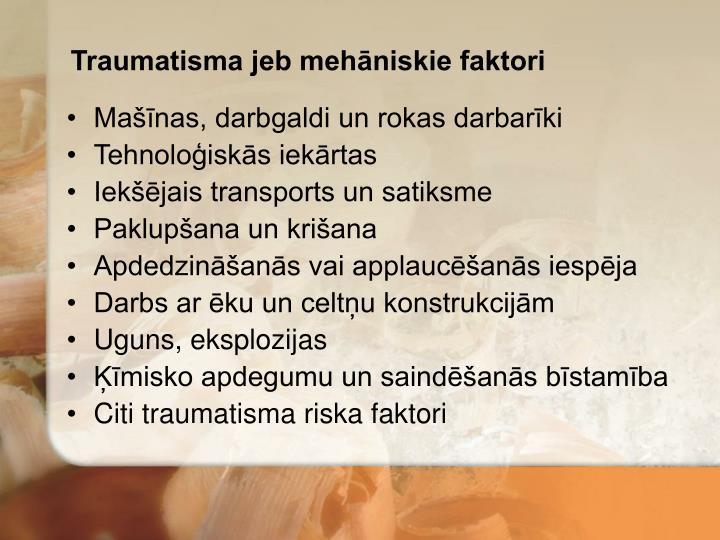 Traumatisma jeb mehāniskie faktori