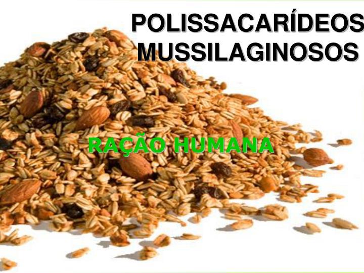 POLISSACARÍDEOS MUSSILAGINOSOS
