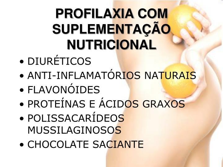 PROFILAXIA COM SUPLEMENTAÇÃO NUTRICIONAL