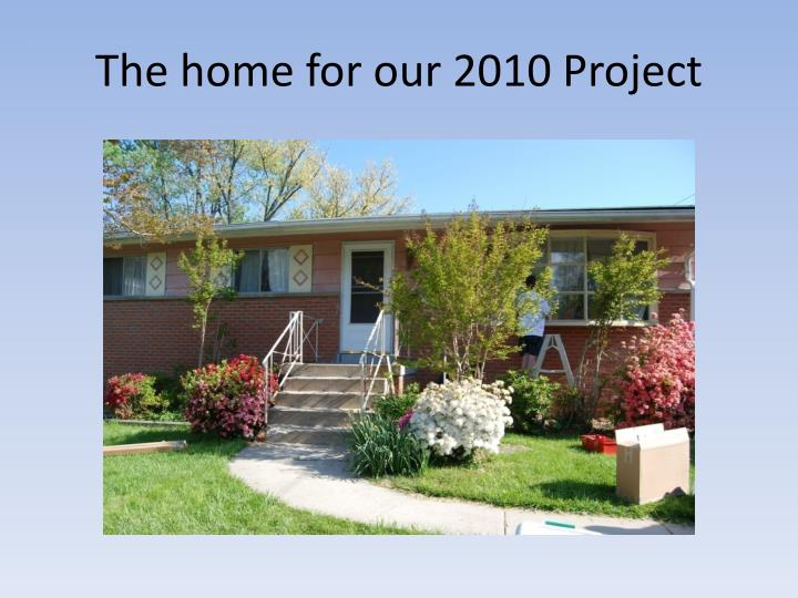 The home for our 2010 project