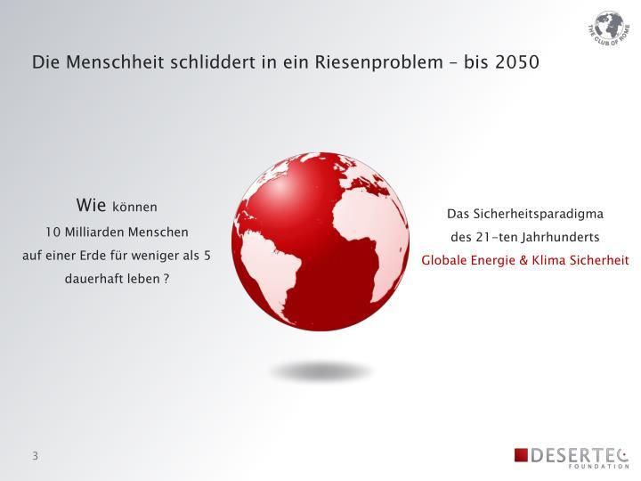 Die Menschheit schliddert in ein Riesenproblem – bis 2050
