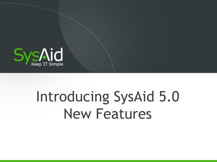 Introducing SysAid 5.0