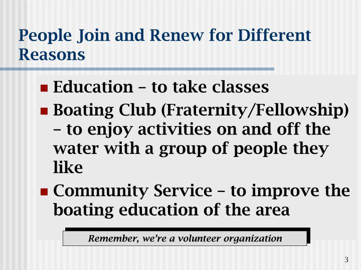 People join and renew for different reasons