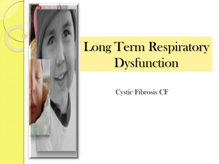 Long term r espiratory d ysfunction
