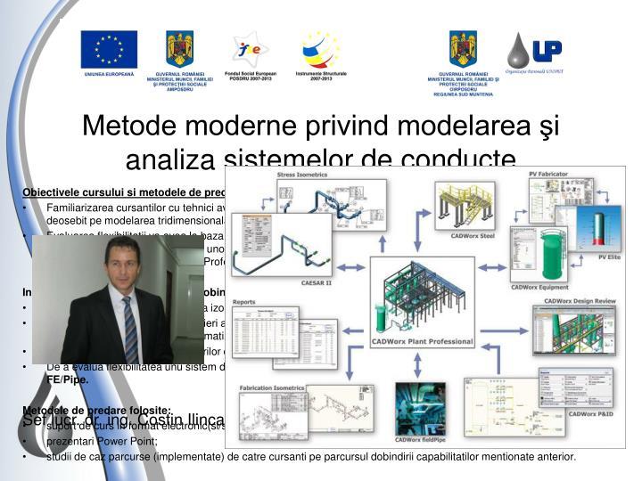 Metode moderne privind modelarea şi analiza sistemelor de conducte