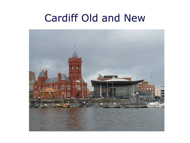 Cardiff Old and New