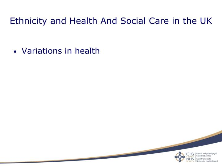 Ethnicity and Health And Social Care in the UK