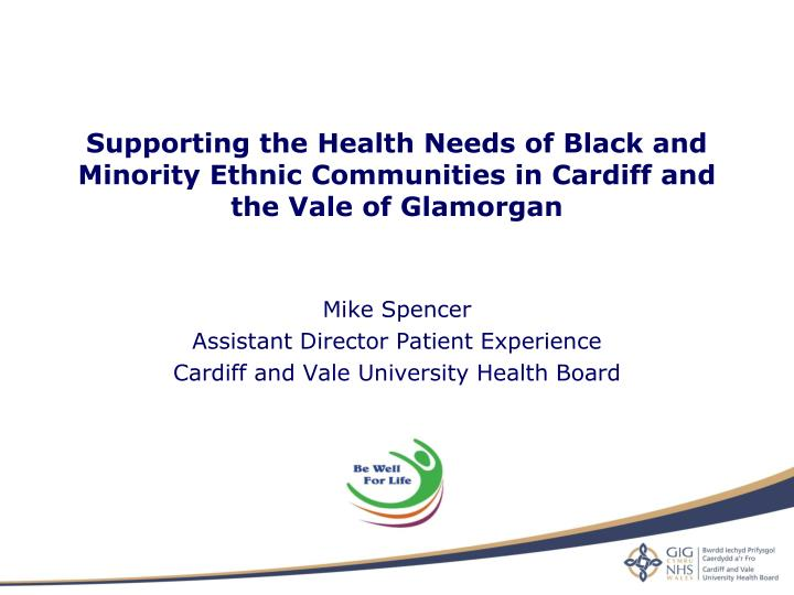 Supporting the Health Needs of Black and Minority Ethnic Communities in Cardiff and the Vale of Glam...