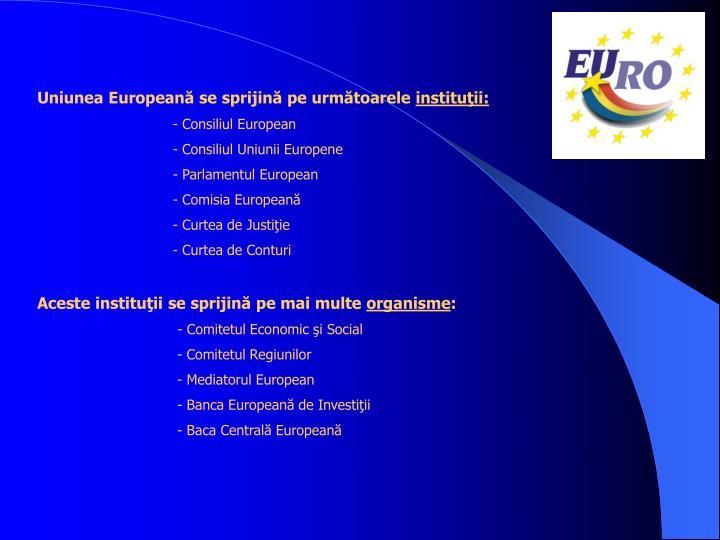 Uniunea Europeană se sprijină pe următoarele