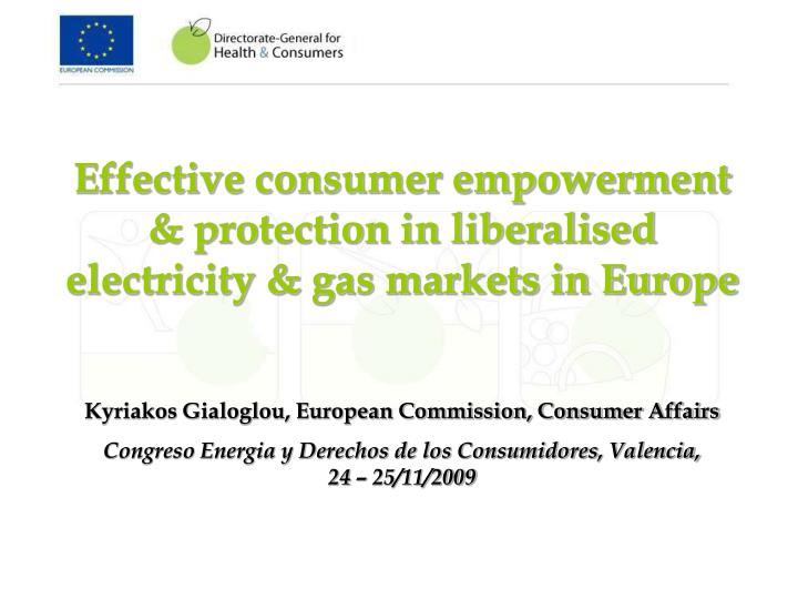 Effective consumer empowerment & protection in liberalised electricity & gas markets in Europe