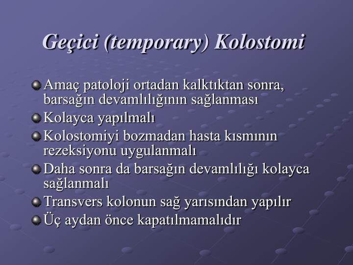 Geçici (temporary) Kolostomi